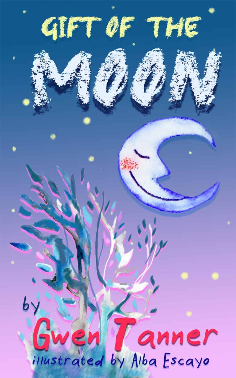 Gift of the Moon Children's Book by Gwen Tanner